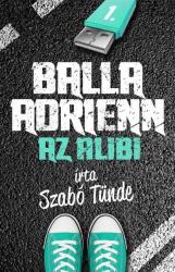 Balla Adrienn 1. - Az alibi