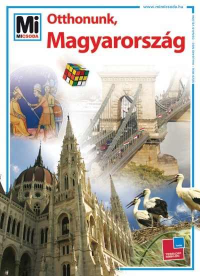 Mi Micsoda - Otthonunk, Magyarország