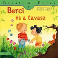 Berci és a tavasz - Barátom, Berci füzetek