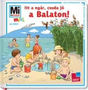 Mi Micsoda Mini - Itt a nyár, csuda jó a Balaton