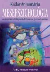 Mesepszichológia 1. - Az érzelmi intelligencia fejlesztése gyermekkorban