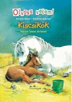 Kiscsikók - Három lovas történet - Olvass velem