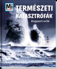 Mi Micsoda - Természeti katasztrófák - Roppant erők