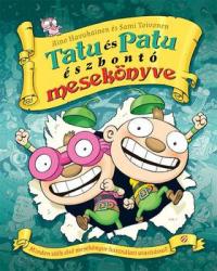Tatu és Patu Észbontó Mesekönyve