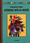 Rémusz bácsi meséi - Klasszikusok Fiataloknak
