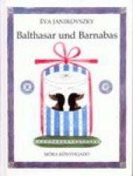 Balthasar und Barnabas / német /