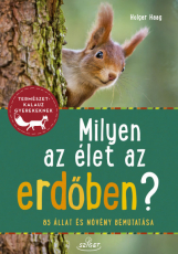 Milyen az élet az erdőben? - 85 állat és növény bemutatása
