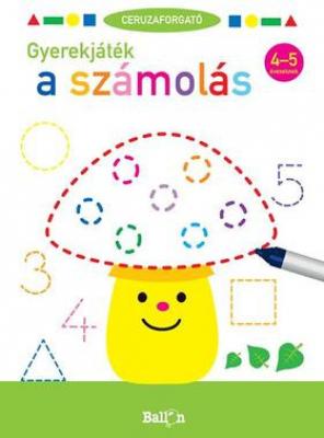 Ceruzaforgató - Gyerekjáték a számolás - 4-5 éveseknek