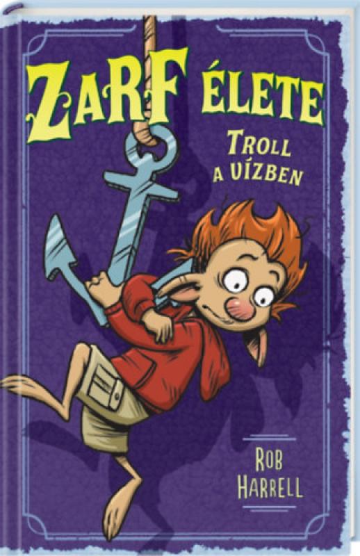 Zarf élete 3. - Troll a vízben