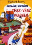Balfogások, nyafogások Tesz -Vesz városban