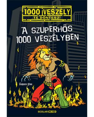 A szuperhős 1000 veszélyben - 1000 veszély - Te döntesz!
