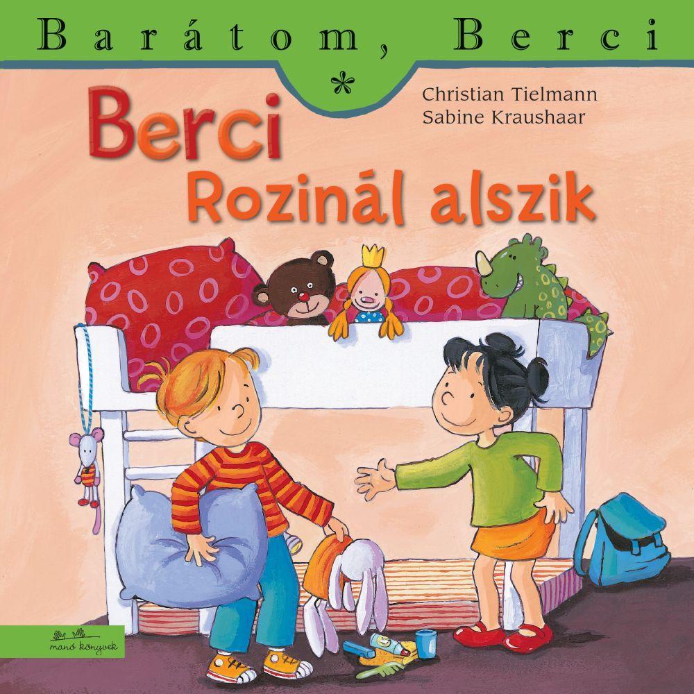 Berci Rozinál alszik - Barátom, Berci - Barátom, Berci 15.