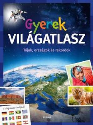 Gyerek Világatlasz - Tájak, országok és rekordok
