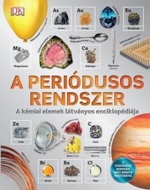 A periódusos rendszer - A kémiai elemek látványos enciklopédiája