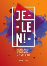 Jelen! - kortárs ifjúsági novellák