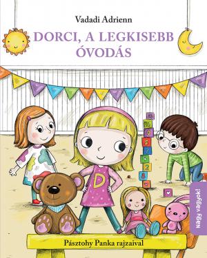Dorci, a legkisebb óvodás