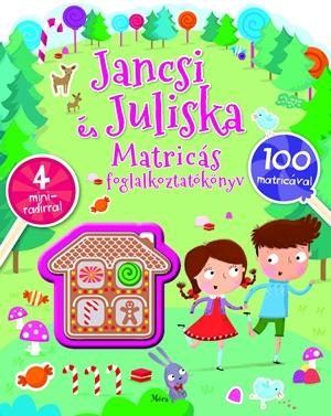 Jancsi és Juliska - Matricás foglalkoztatókönyv