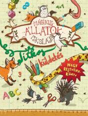 Mágikus állatok iskolája - Titkos küldetés - Nagy rejtvénykönyv