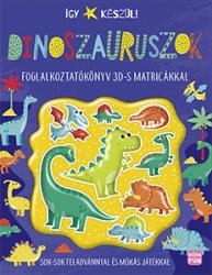 Így készül! - Dinoszauruszok - foglalkoztatókönyv 3Ds matricákkal