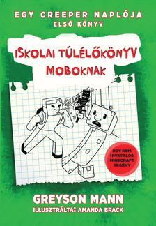 Egy creeper naplója 1. - Iskolai túlélőkönyv moboknak