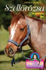 Tilly lovas történetei 3. - Szellőrózsa - A tökéletes társ