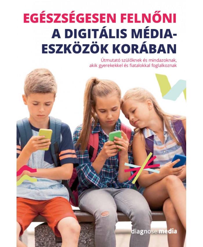 Egészségesen felnőni a digitális médiaeszközök világában