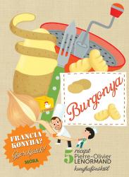 Burgonya - Francia konyha? Gyerekjáték!