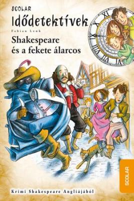 Shakespeare és a fekete álarcos - Idődetektívek 21.