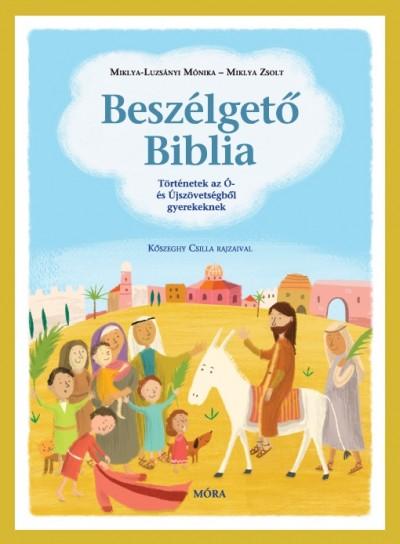 Beszélgető Biblia - Történetek az Ó- és Újszövetségből