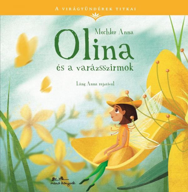 Olina és a varázsszirom - A virágtündérek titkai