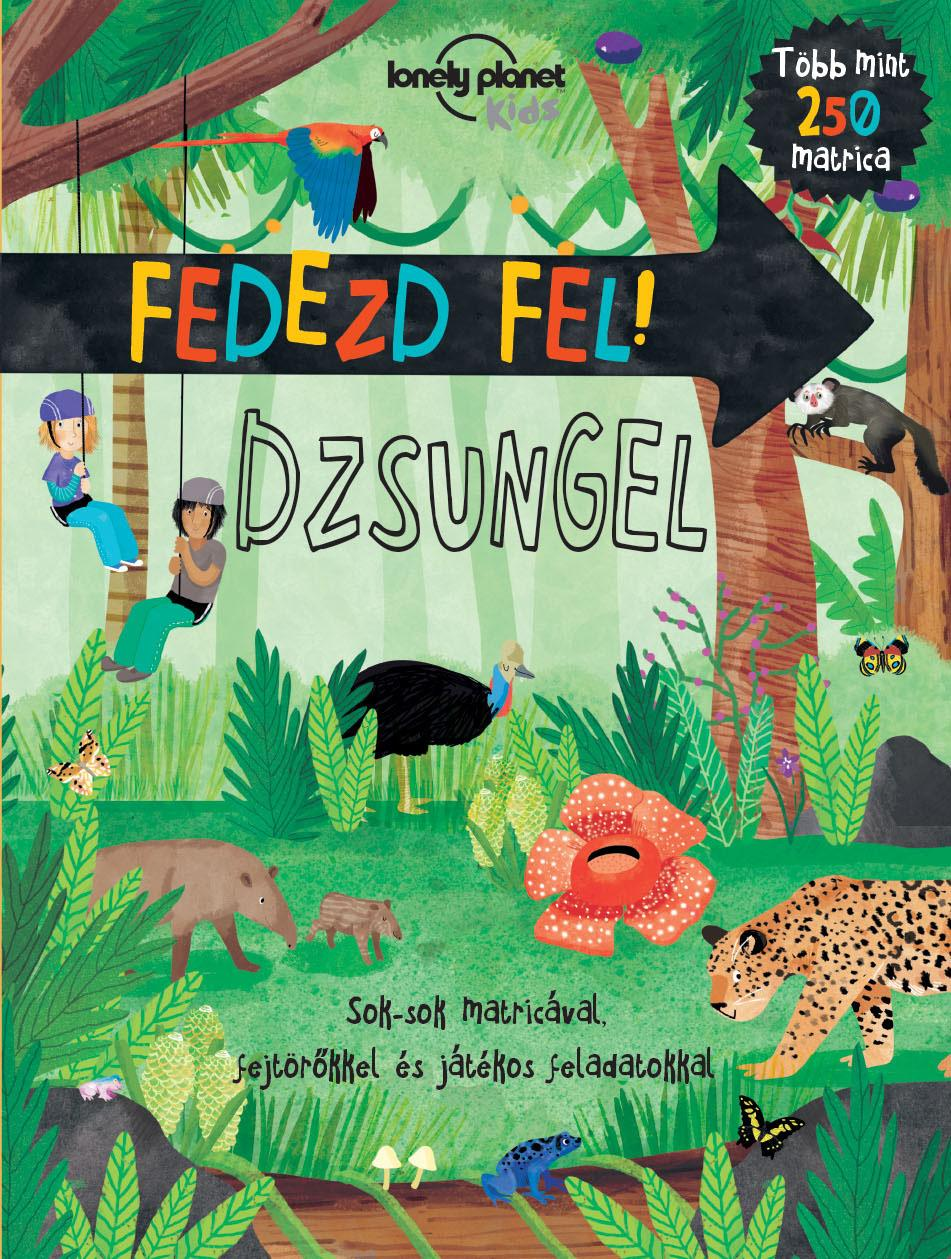 Fedezd fel! - Dzsungel - Lonely Planet Kids