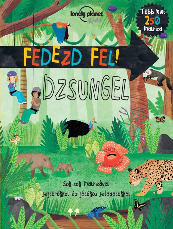 Fedezd fel! - Dzsungel - Lonely Planet Kids