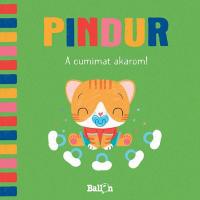 Pindur - A cumimat akarom!