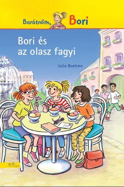 Bori és az olasz fagyi - Barátnőm, Bori regények