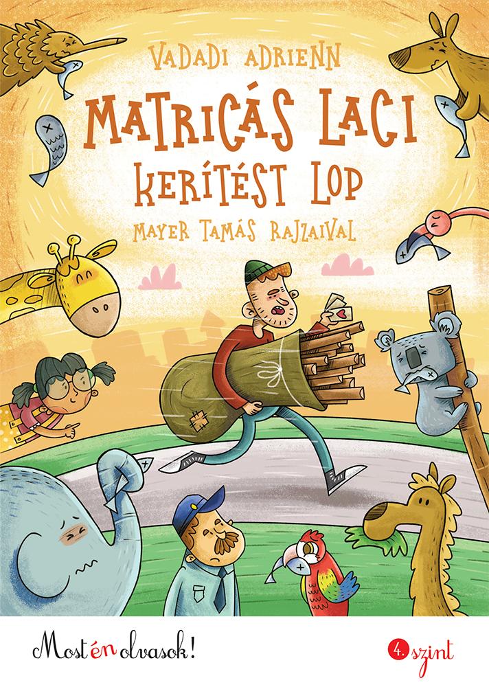 Matricás Laci kerítést lop - Most én olvasok!