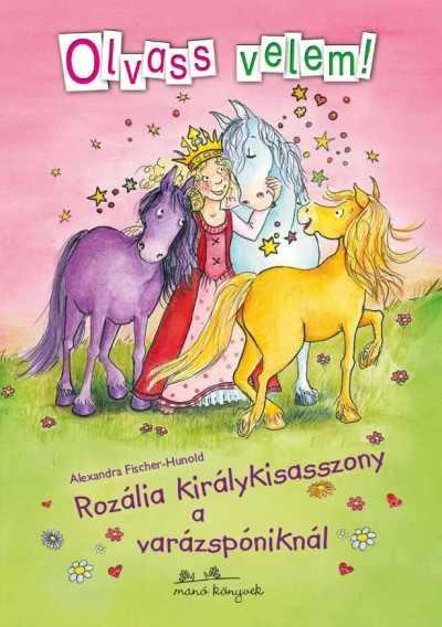 Rozália királykisasszony a varázspóniknál