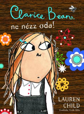 Clarice Bean 3. - Clarice Bean, ne nézz oda!