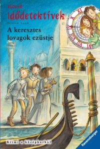 A keresztes lovagok ezüstje - Idődetektívek 12.