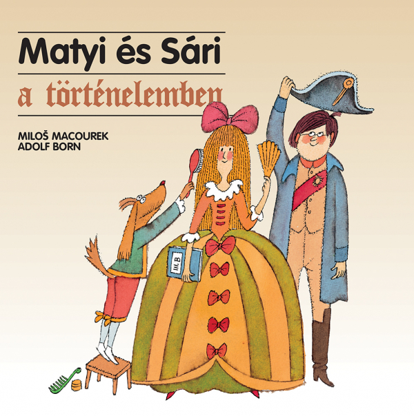 Matyi és Sári a történelemben