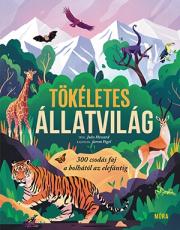 Tökéletes állatvilág - 300 csodás faj a bolhától az elefántig