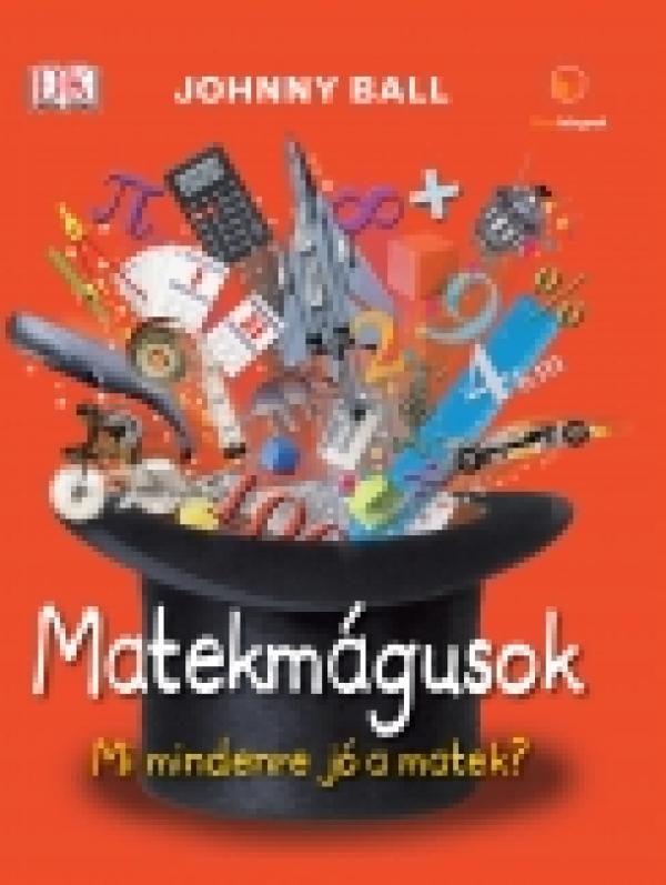 Matekmágusok - Mi mindenre jó a matek?