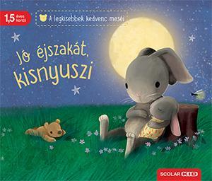 Jó éjszakát, kisnyuszi - A legkisebbek kedvenc meséi