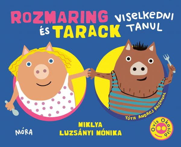 Rozmaring és Tarack viselkedni tanul