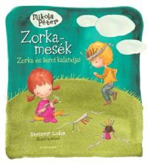 Zorka - mesék 2. - Zorka és Berci kalandjai