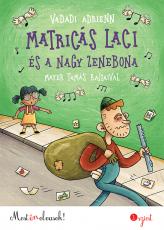 Matricás Laci és a nagy zenebona - Most én olvasok! 3.