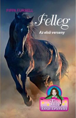 Tilly lovas történetei 6. - Felleg - Az első verseny
