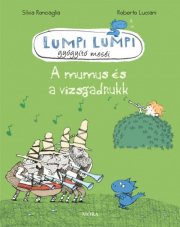 Lumpi Lumpi gyógyító meséi 7. - A mumus és a vizsgadrukk