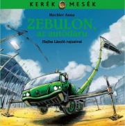 Zebulon, az autódaru - Kerék mesék
