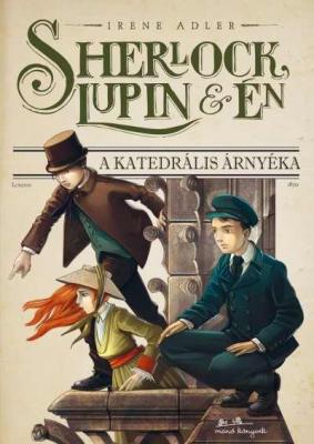 Sherlock, Lupin és én 4. - A katedrális árnyéka