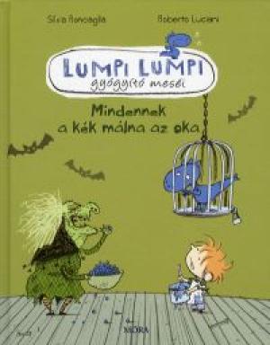 Lumpi Lumpi gyógyító meséi 2. - Mindennek a kék málna az oka